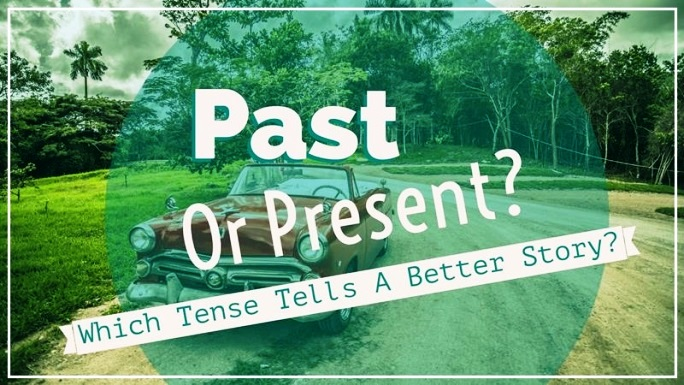 Past Or Present Tense? Which One Will You Use?