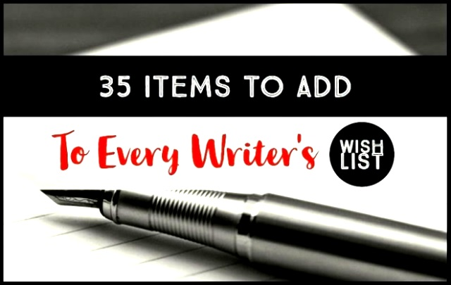 35 Items To Add To Every Writer's Wish List