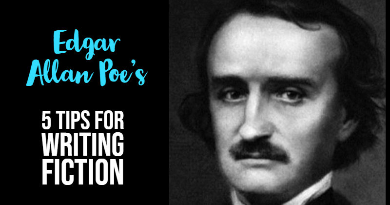 5 Tips For Writing Vivid Fiction From Edgar Allan Poe