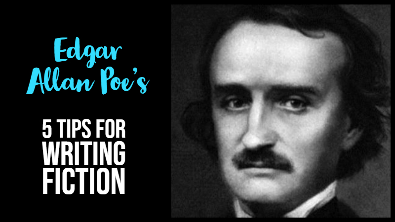 5 Tips For Writing Vivid Fiction From Edgar Allan Poe