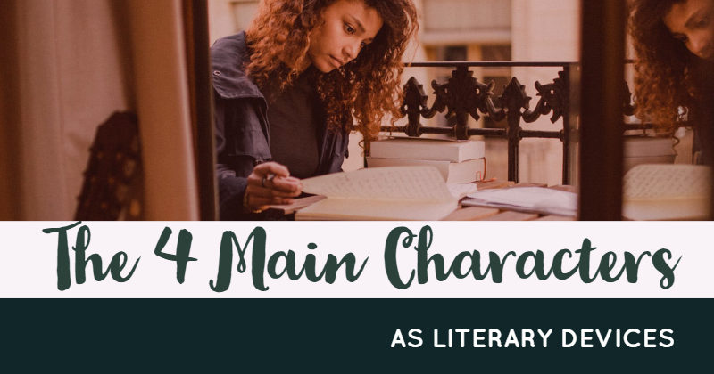 The 4 Main Characters As Literary Devices