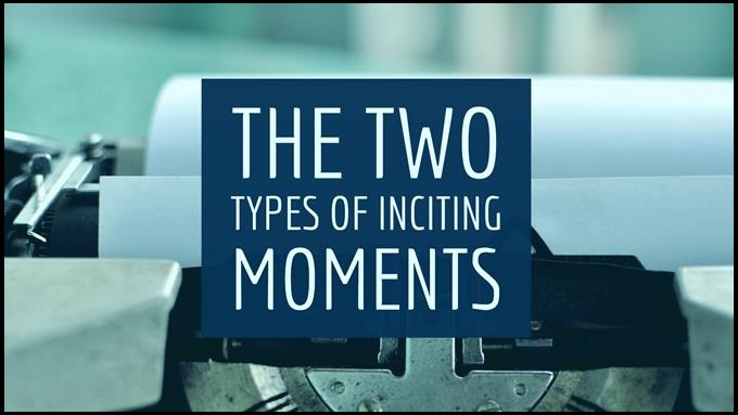 The Two Types Of Inciting Moments
