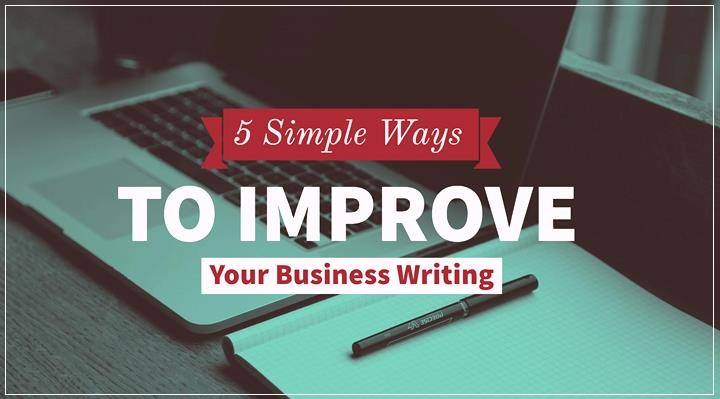 5 Simple Ways To Improve Your Business Writing