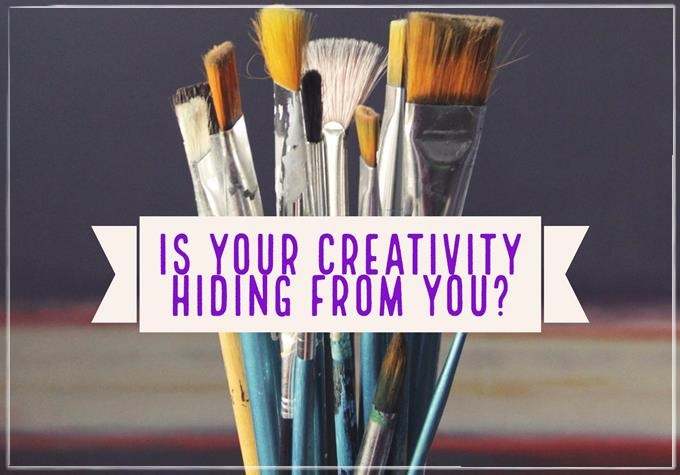 Where Is Your Creativity Hiding?