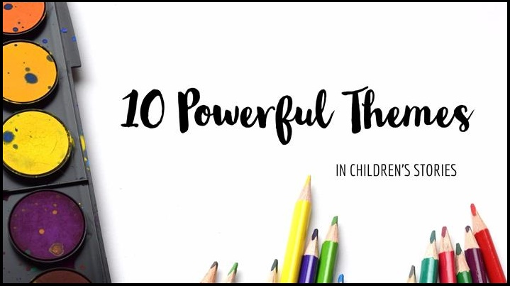 10 Powerful Recurring Themes In Children's Stories