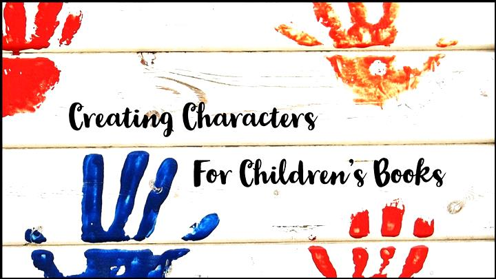 Everything You Need To Know About Creating Characters For Children's Books