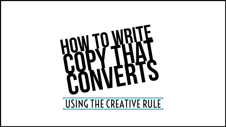 How To Write Copy That Converts Using The CREATIVE Rule