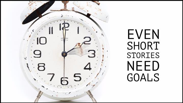 Even Short Stories Need Goals
