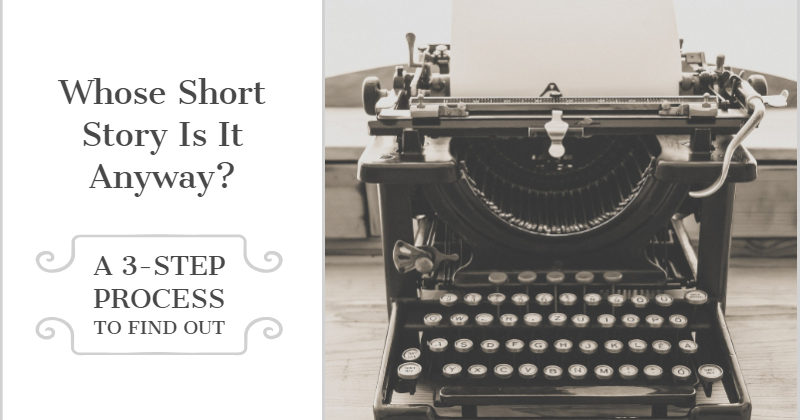 Whose Short Story Is It Anyway_ A 3-Step Process To Finding Out