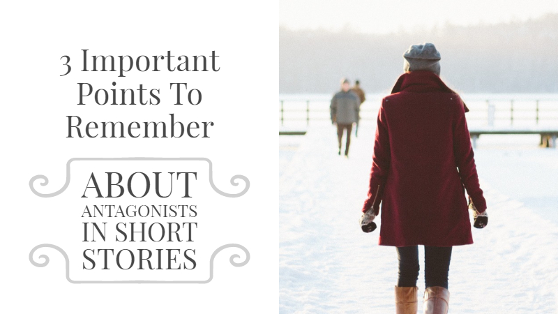 3 Important Points To Remember About Antagonists In Short Stories