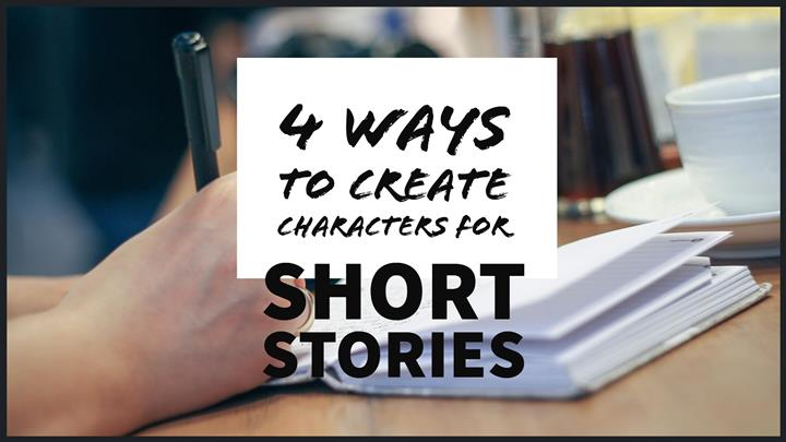 4 Super Easy Ways To Create Characters For Short Stories