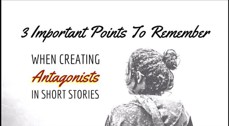 3 Important Points To Remember When Creating Antagonists In Short Stories