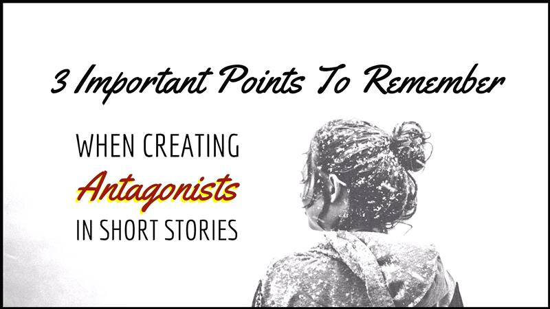 3 Important Points To Remember When Creating Antagonists In Short
