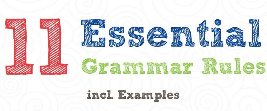 11 Essential Grammar Rules (With Examples)