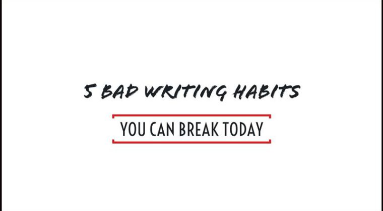 bad writing habits you can break today