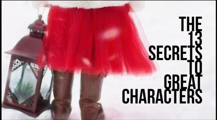 The 13 Secrets To Great Characters