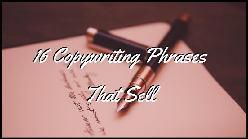 16 Copywriting Phrases That Sell