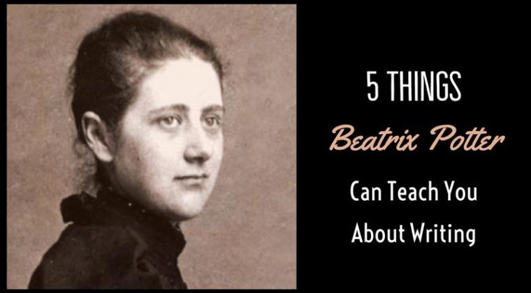5 Things Beatrix Potter Can Teach You About Writing