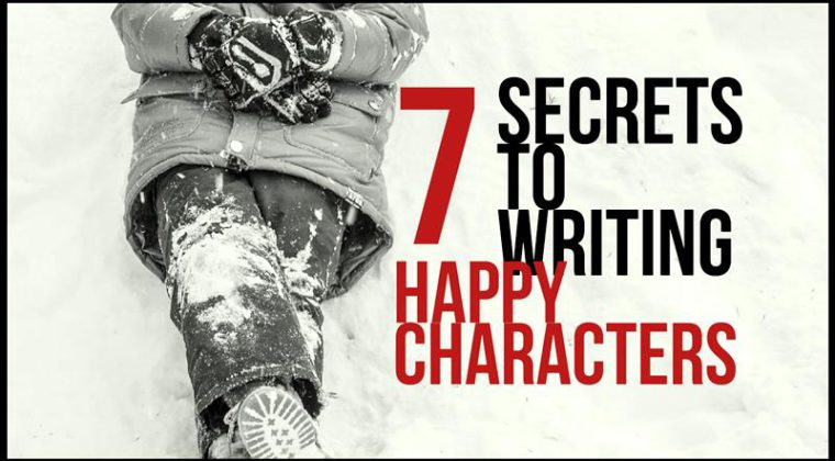 7 Secrets To Writing Happy Characters