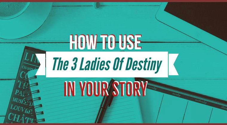 How The 3 Ladies Of Destiny Can Help You Seal A Character's Fate