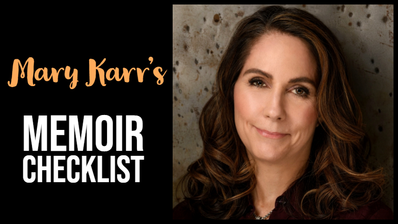Mary Karr's Memoir Checklist To Stave Off Dread