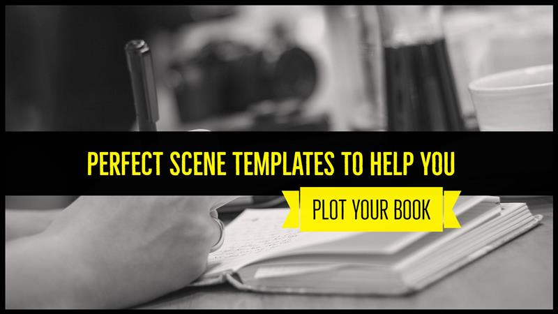 2 perfect scene templates to help you plot your book writers write
