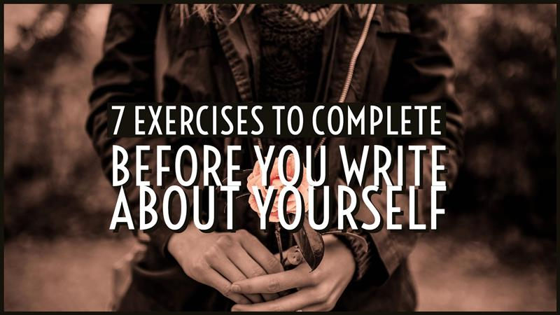 7 Exercises To Try Before You Write About Yourself