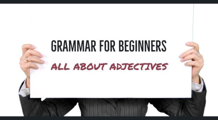 Grammar For Beginners: All About Adjectives