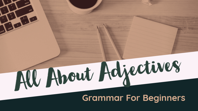 Grammar For Beginners_ All About Adjectives