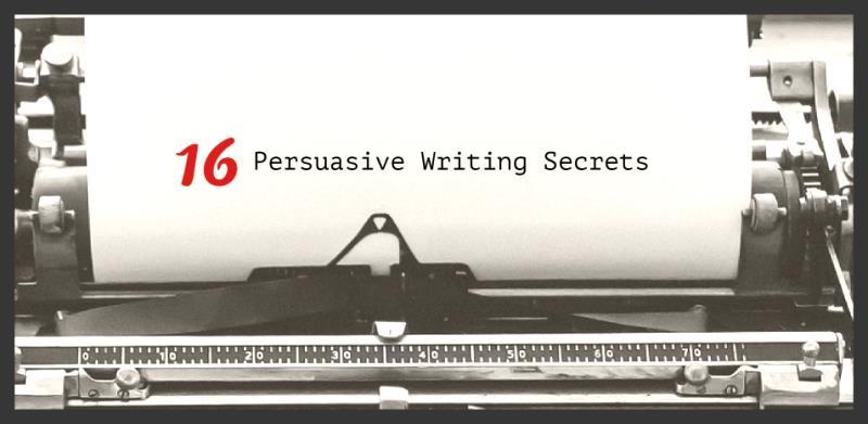 16 Persuasive Writing Secrets