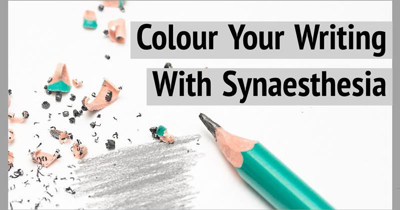 Colour Your Writing With Synaesthesia