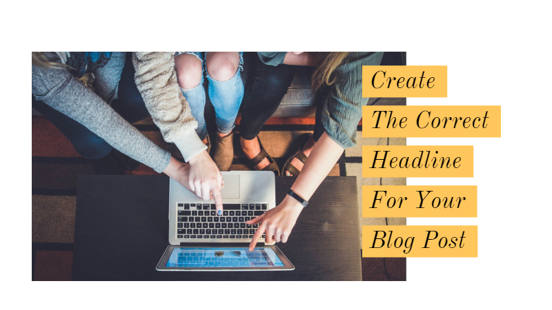 Create The Correct Headline For Your Blog Post