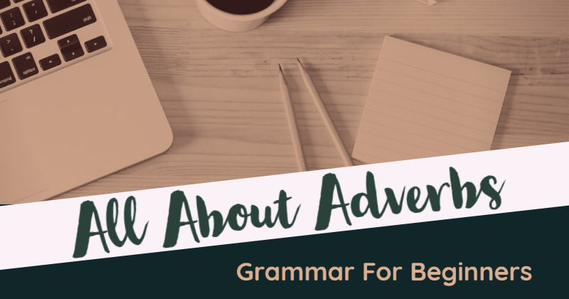 Grammar For Beginners_ All About Adverbs