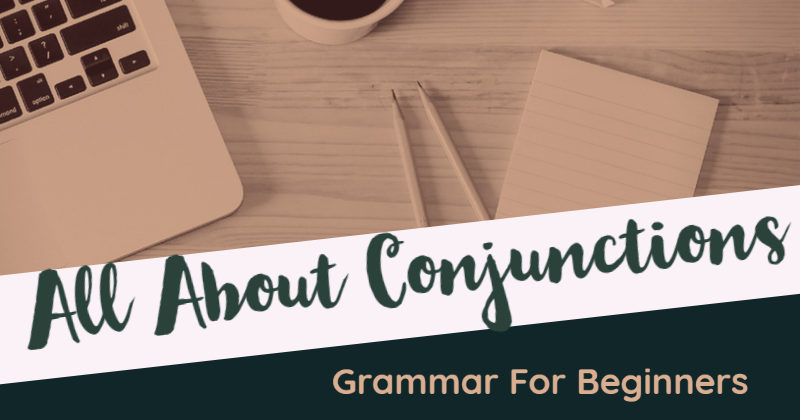 Grammar For Beginners_ All About Conjunctions