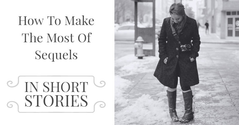 How To Make The Most Of Sequels In Short Stories