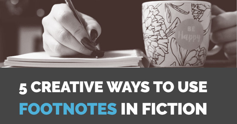 5 Creative Ways To Use Footnotes In Fiction