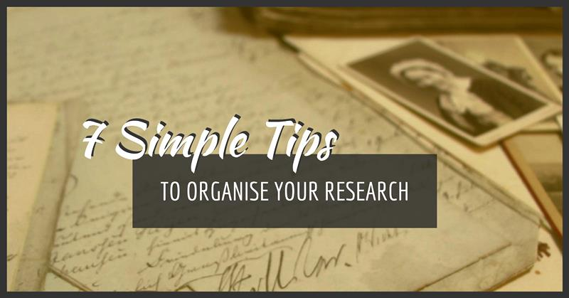 7 Simple Tips To Organise Your Writing Research