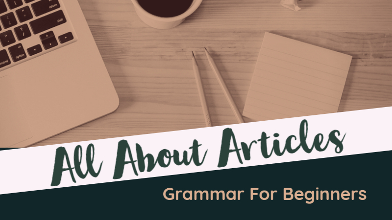 Grammar For Beginners_ All About Articles