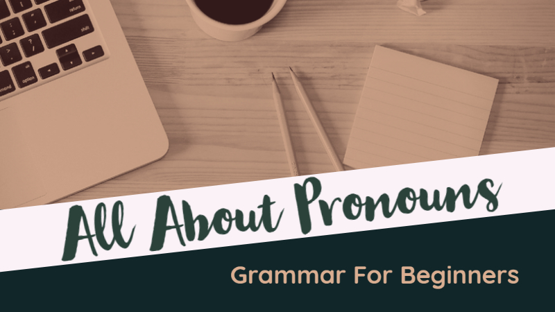 Grammar For Beginners_ All About Pronouns