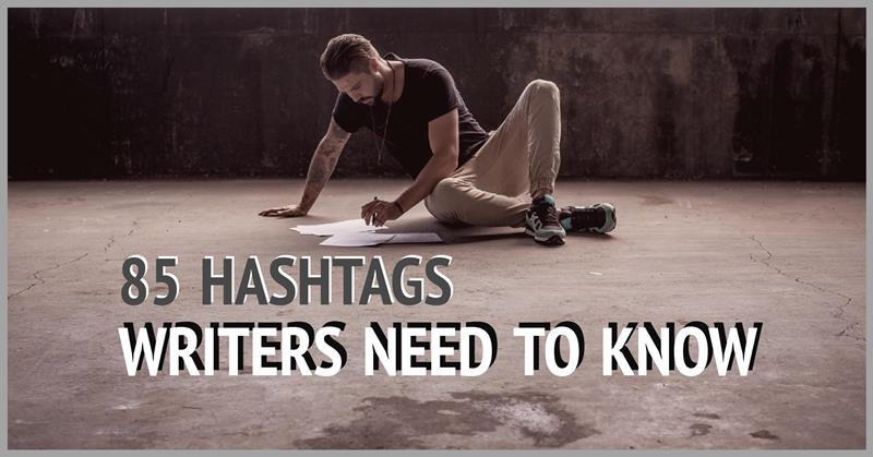 85 Hashtags Writers Need To Know
