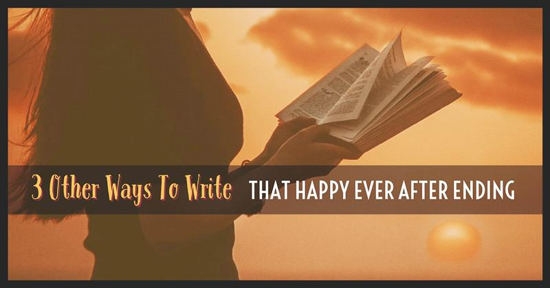 3 Other Ways To Write That Happy Ever After Ending