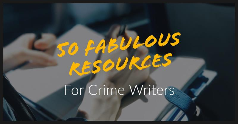 50 Fabulous Resources For Crime Writers