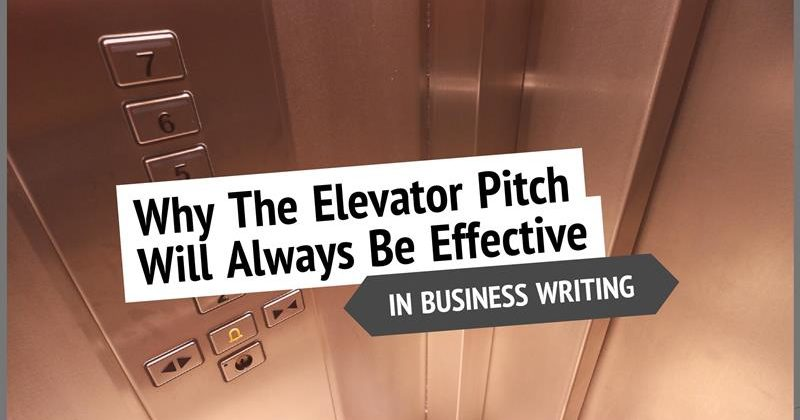 Why The Elevator Pitch Will Always Be Effective In Business Writing