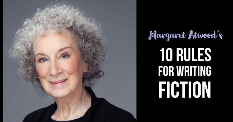 Margaret Atwood's 10 Rules For Writing Fiction
