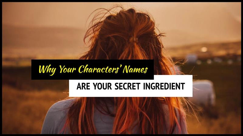 Why Your Characters' Names Are Your Secret Ingredient