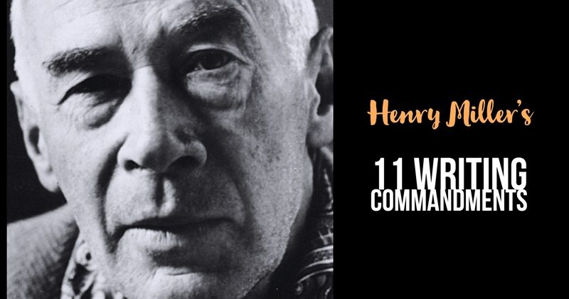 Henry Miller's 11 Writing Commandments