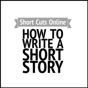 How To Write A Short Story -Online Course