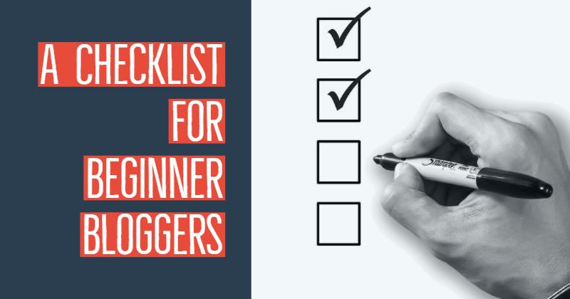 A Checklist For Beginner Bloggers
