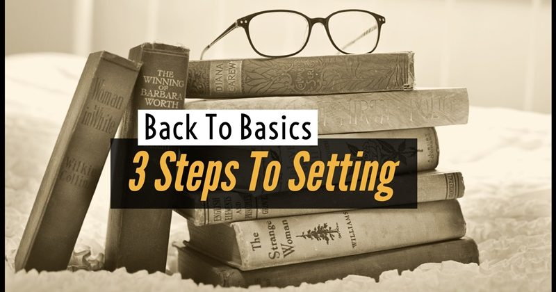 Back To Basics: 3 Steps To Setting