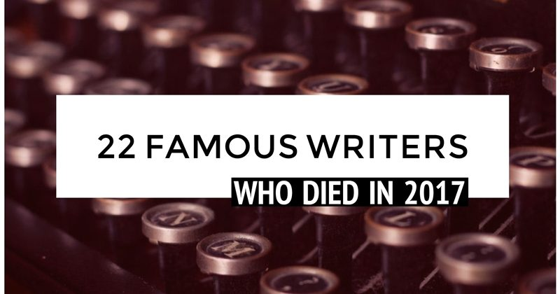 22 Famous Writers Who Died In 2017